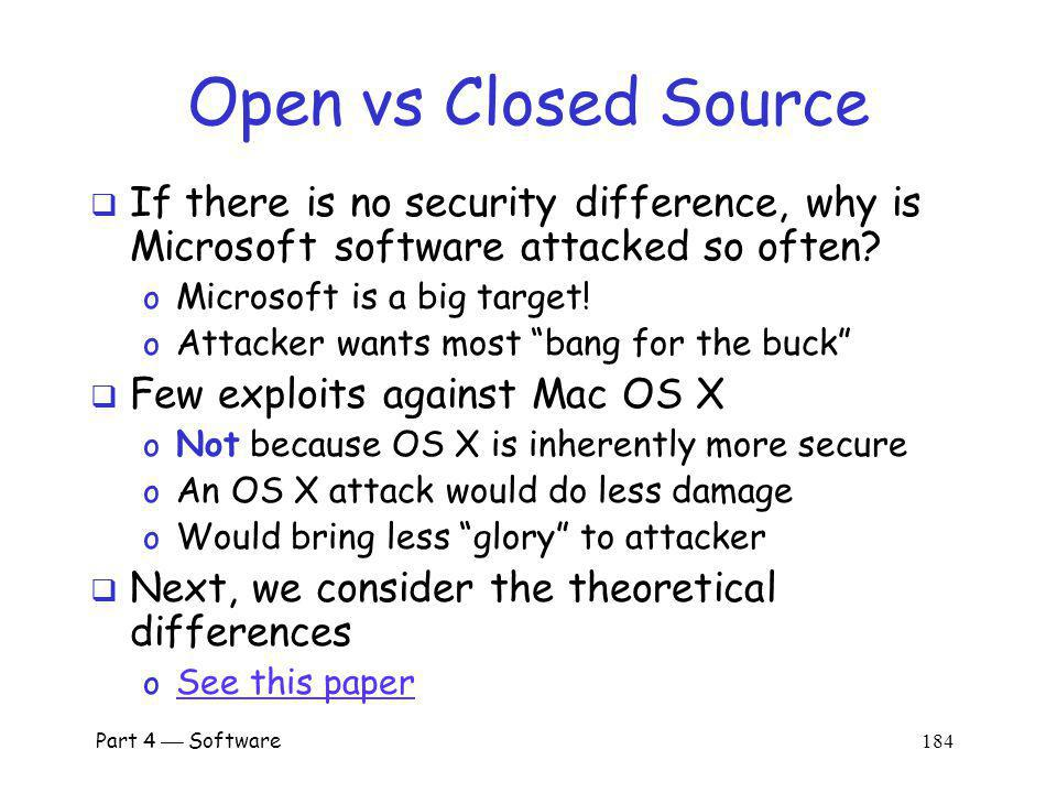 Open vs Closed Source If there is no security difference, why is Microsoft software attacked so often