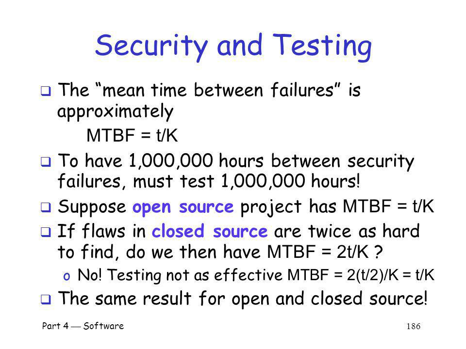 Security and Testing The mean time between failures is approximately
