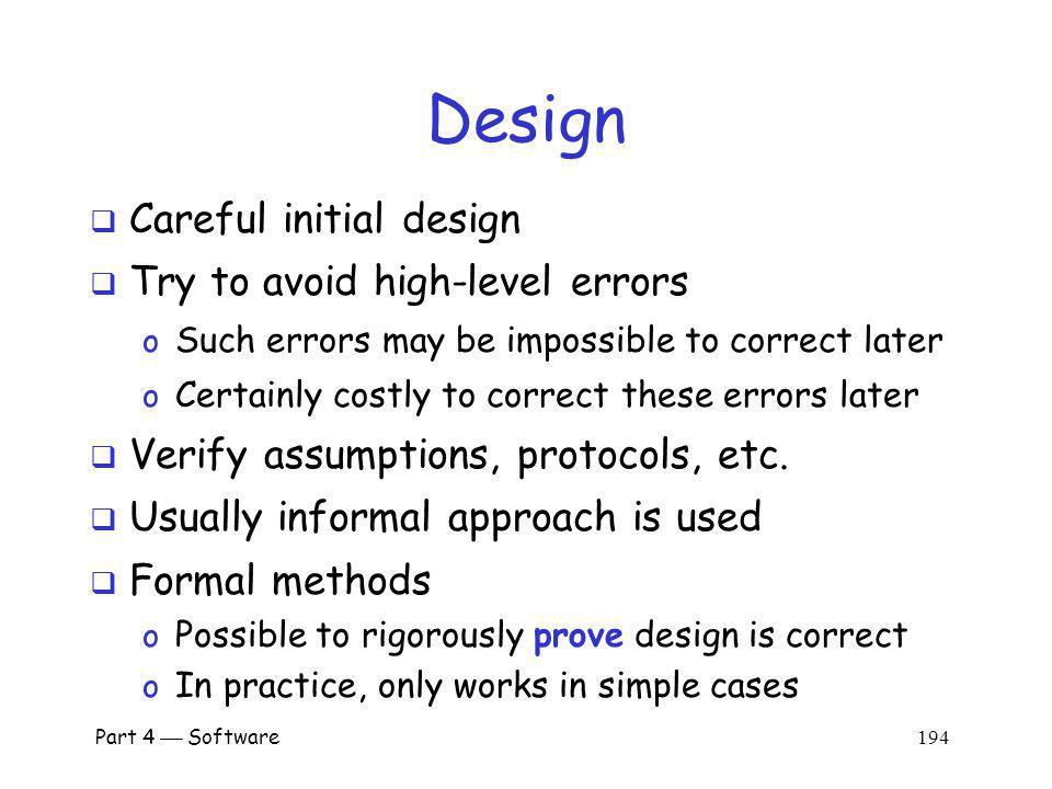 Design Careful initial design Try to avoid high-level errors