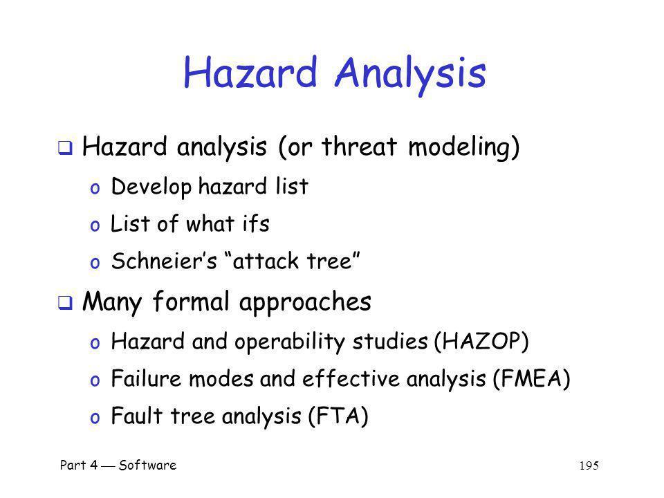 Hazard Analysis Hazard analysis (or threat modeling)