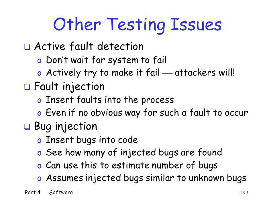 Other Testing Issues Active fault detection Fault injection