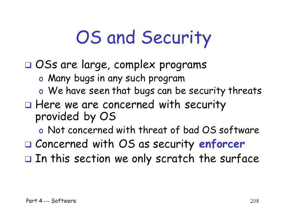 OS and Security OSs are large, complex programs