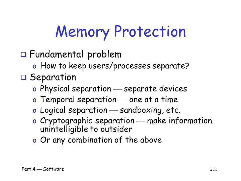 Memory Protection Fundamental problem Separation