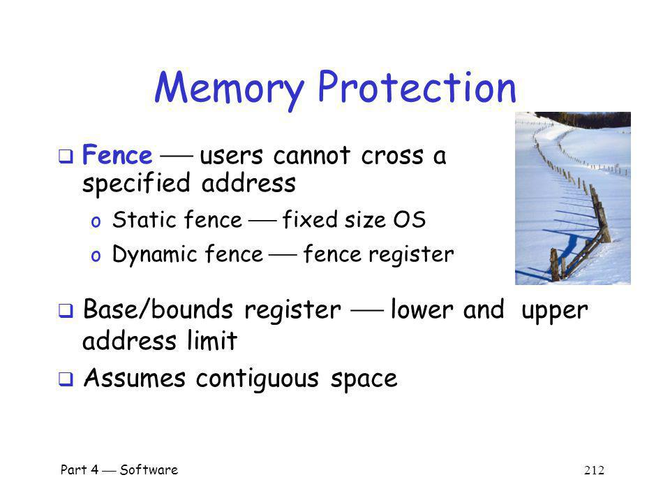 Memory Protection Fence  users cannot cross a specified address