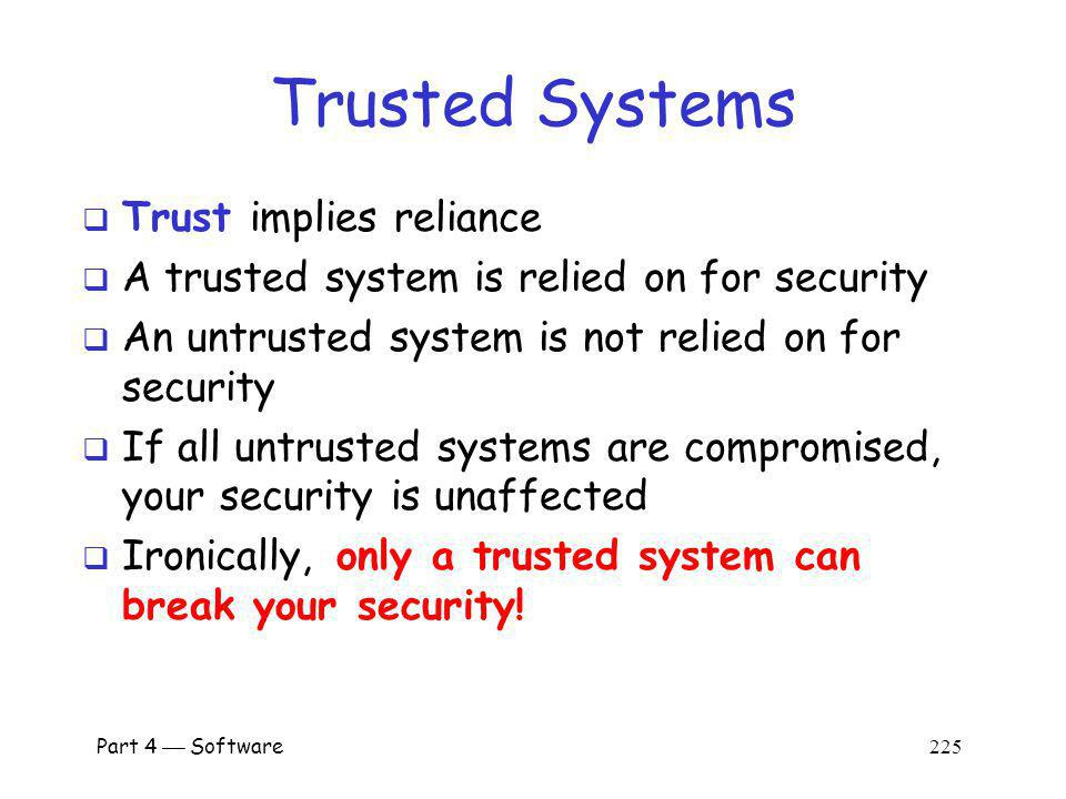 Trusted Systems Trust implies reliance