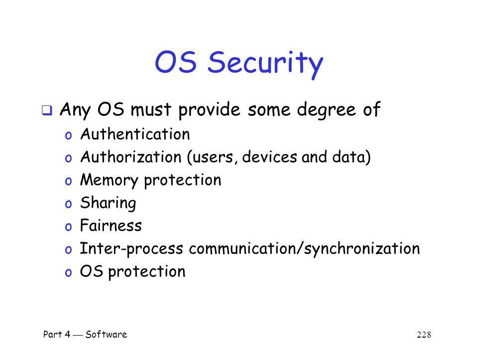 OS Security Any OS must provide some degree of Authentication