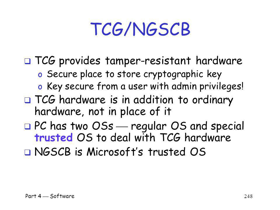 TCG/NGSCB TCG provides tamper-resistant hardware