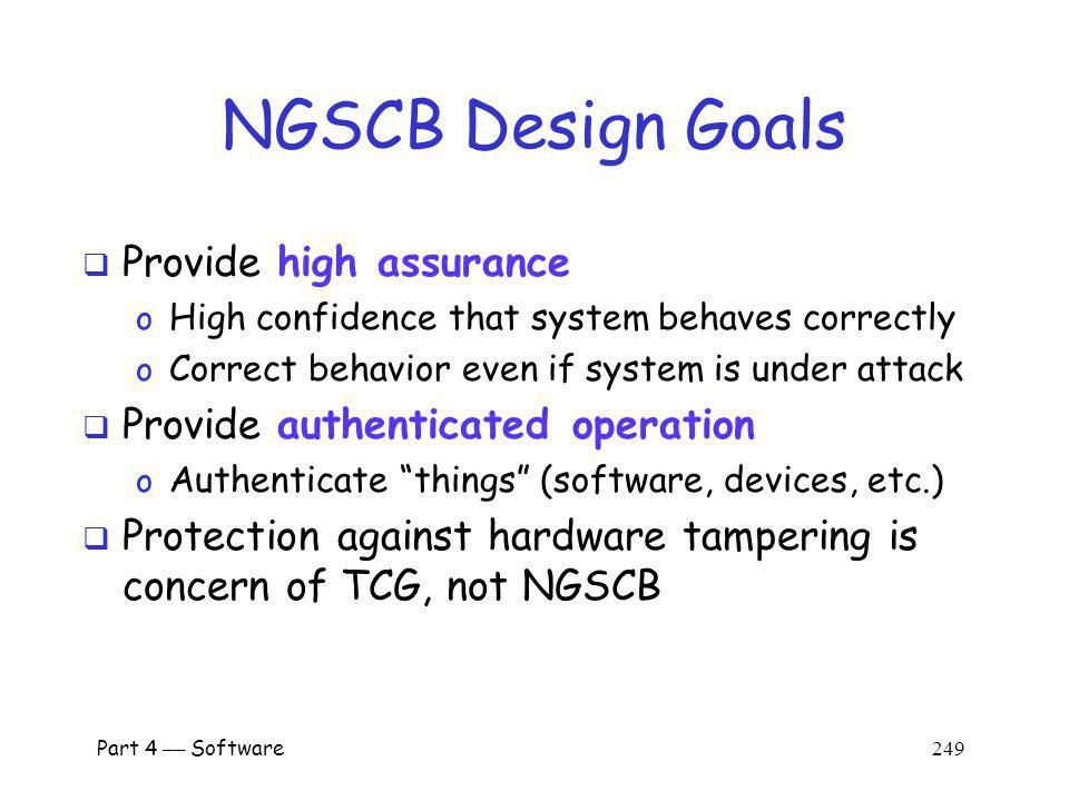 NGSCB Design Goals Provide high assurance