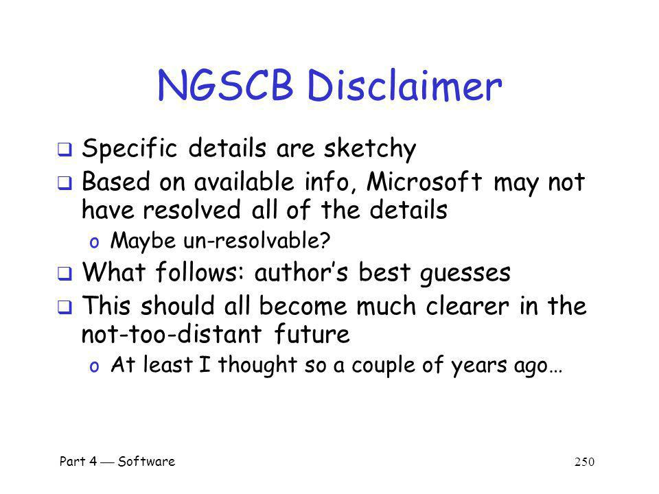 NGSCB Disclaimer Specific details are sketchy
