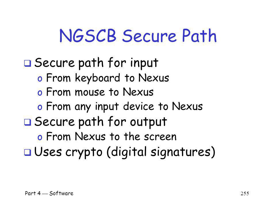 NGSCB Secure Path Secure path for input Secure path for output