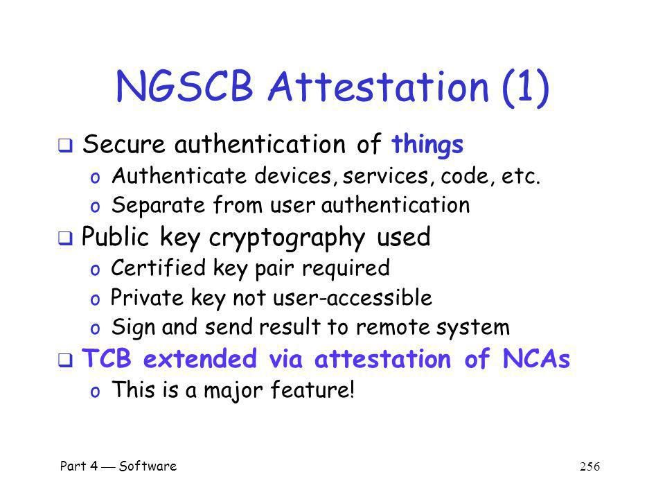 NGSCB Attestation (1) Secure authentication of things