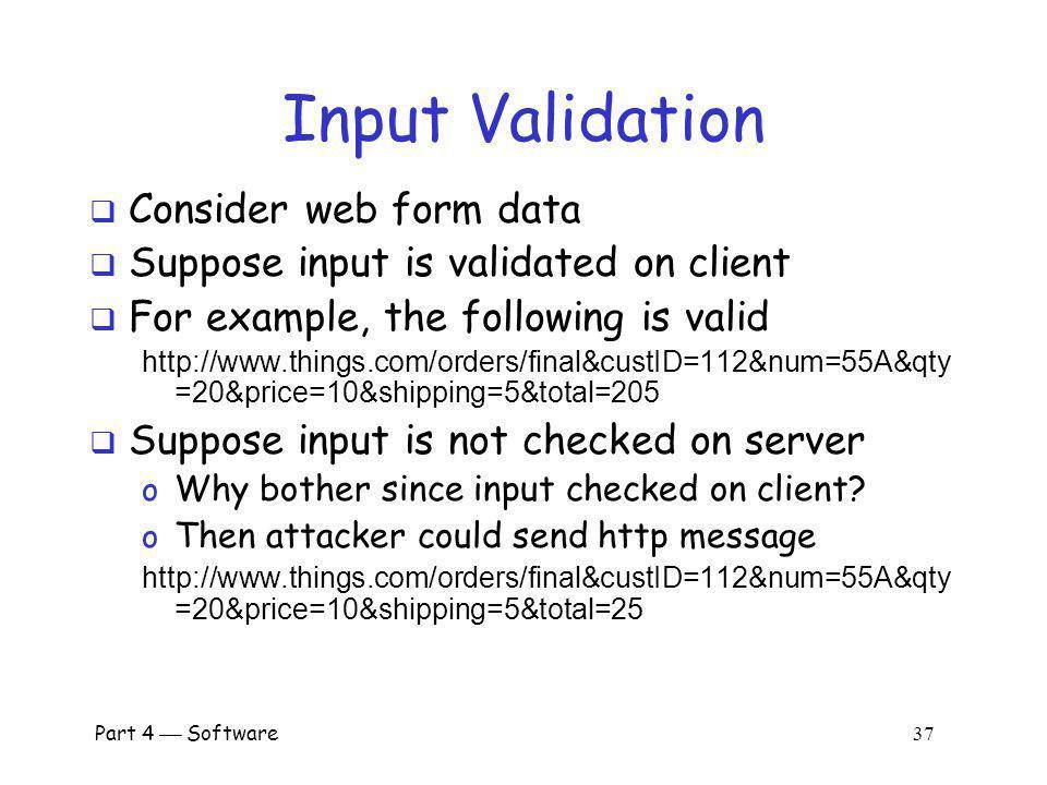 Input Validation Consider web form data