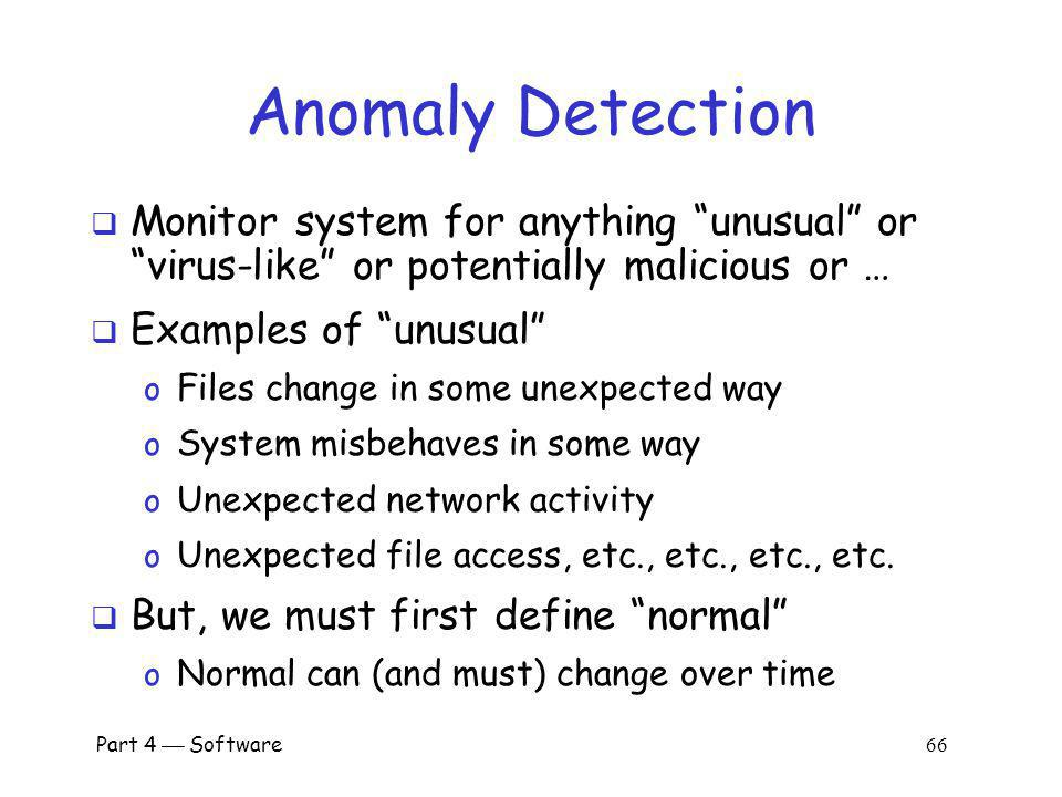 Anomaly Detection Monitor system for anything unusual or virus-like or potentially malicious or …