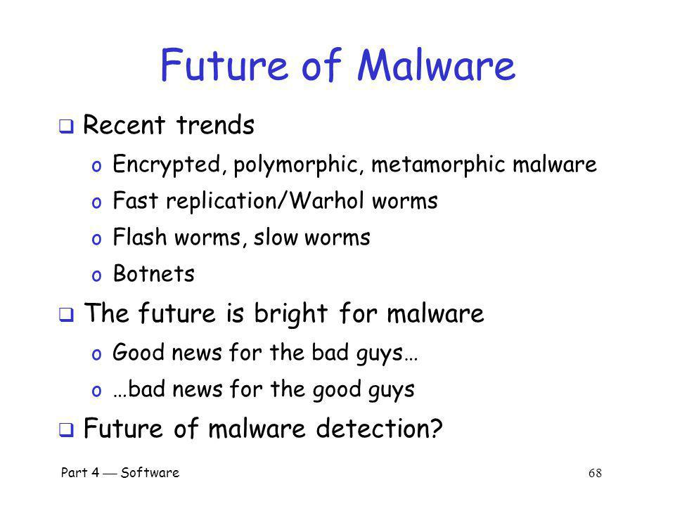 Future of Malware Recent trends The future is bright for malware