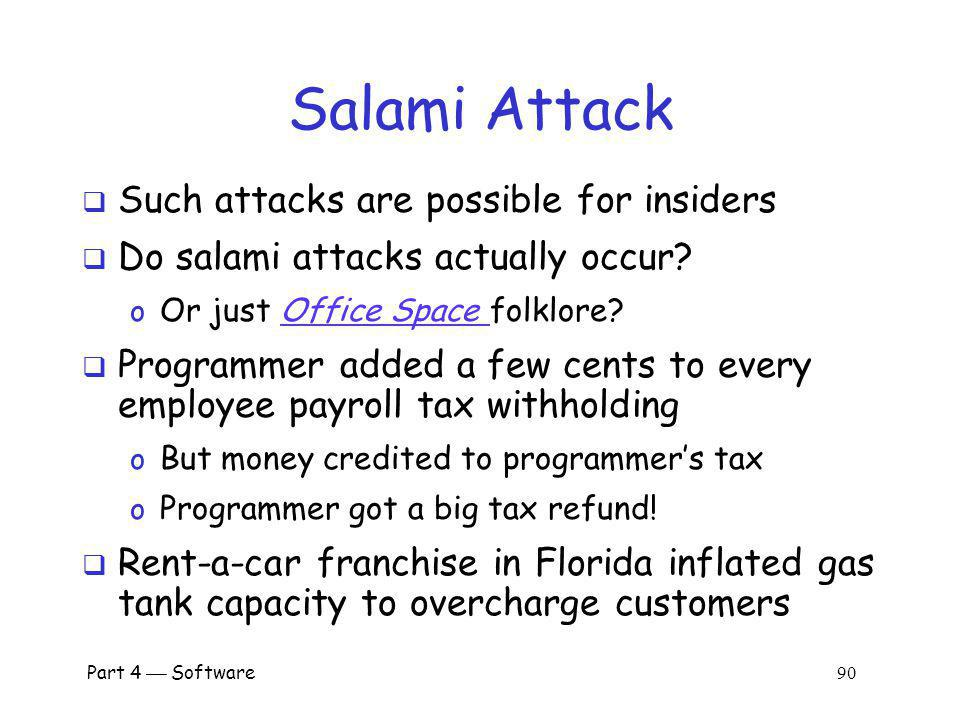 Salami Attack Such attacks are possible for insiders