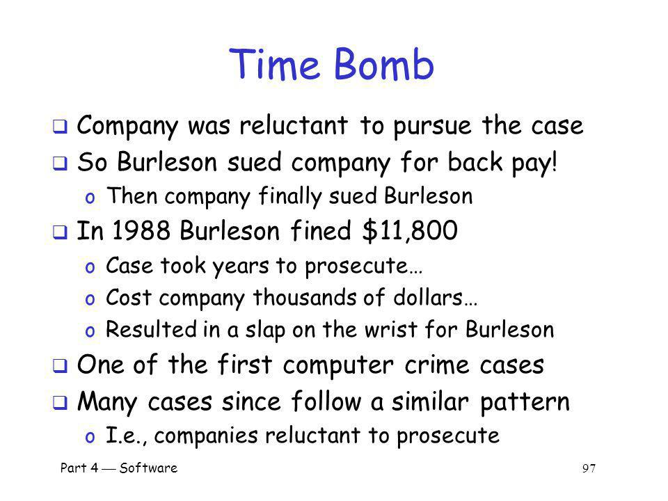 Time Bomb Company was reluctant to pursue the case