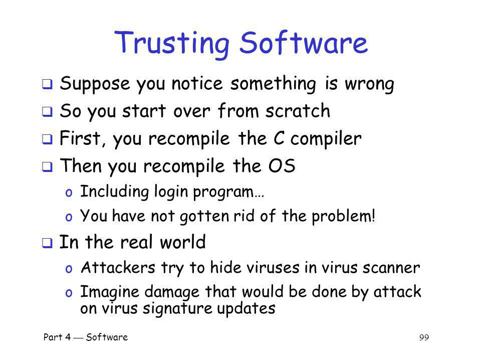 Trusting Software Suppose you notice something is wrong