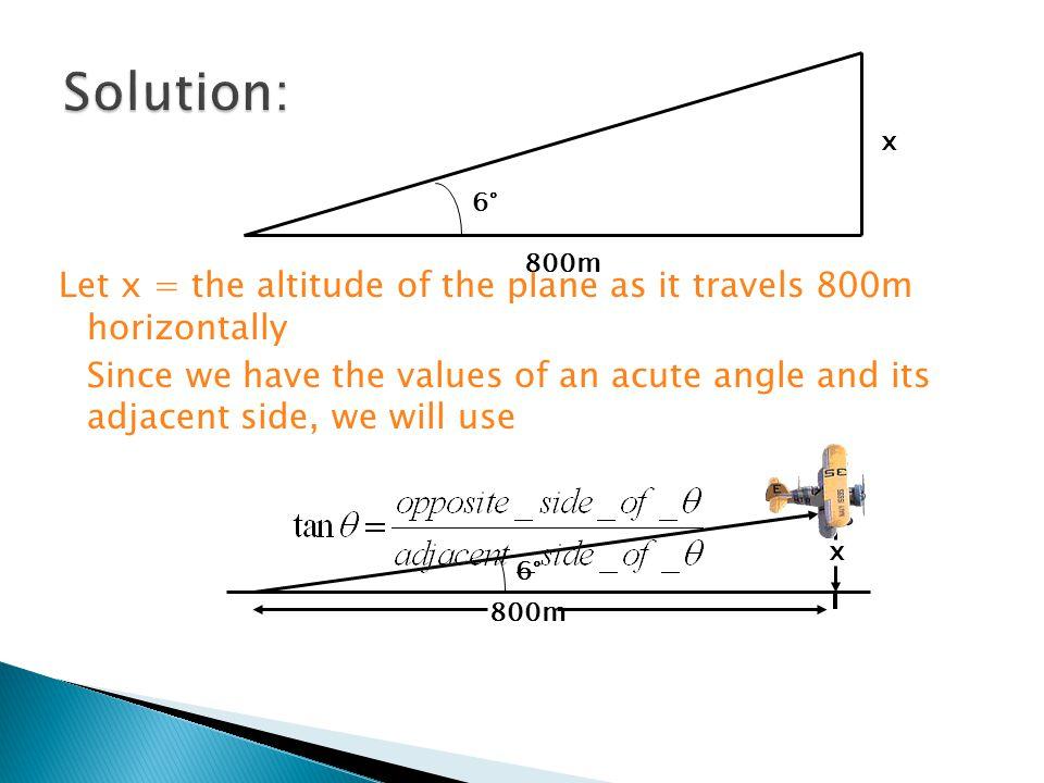 Solution: 6° 800m. x.