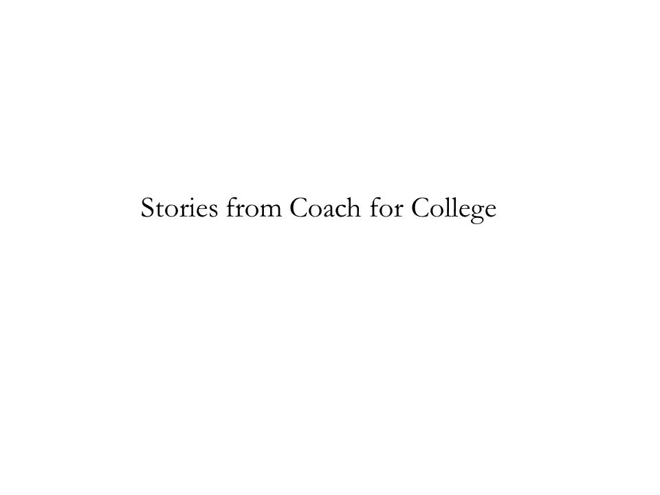 Stories from Coach for College