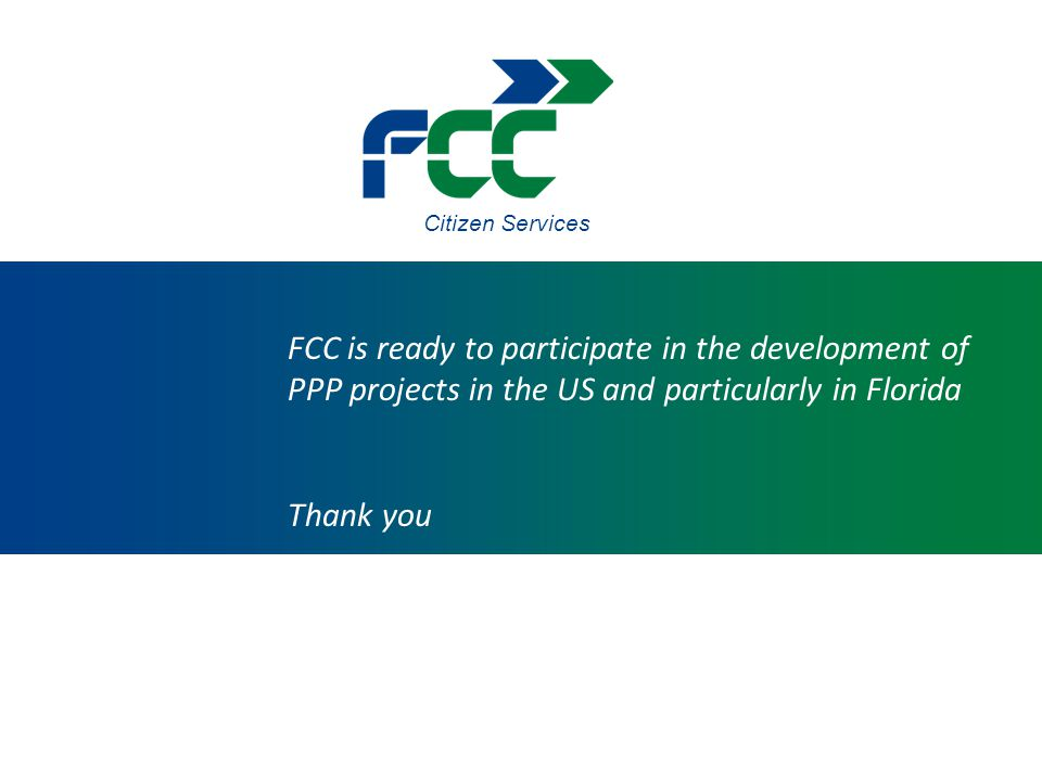 Citizen Services FCC is ready to participate in the development of PPP projects in the US and particularly in Florida.