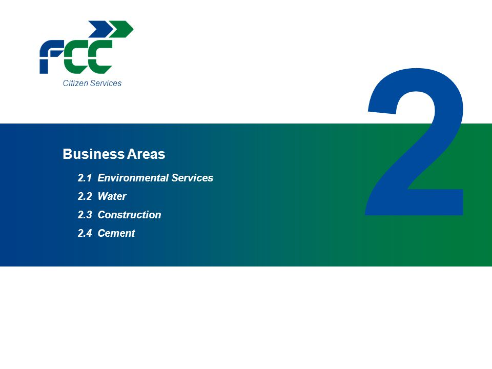 2 Business Areas 2.1 Environmental Services 2.2 Water 2.3 Construction