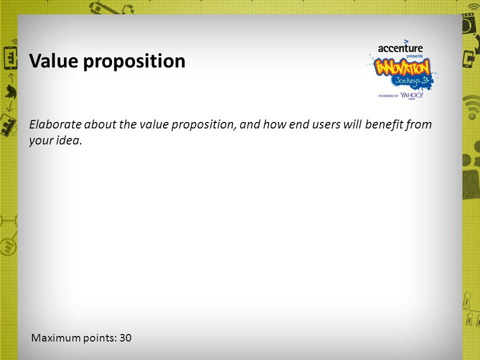 Value proposition Elaborate about the value proposition, and how end users will benefit from your idea.