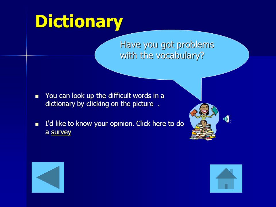 Dictionary Have you got problems with the vocabulary