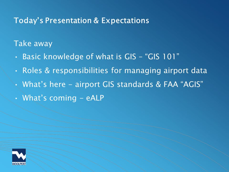Today's Presentation & Expectations