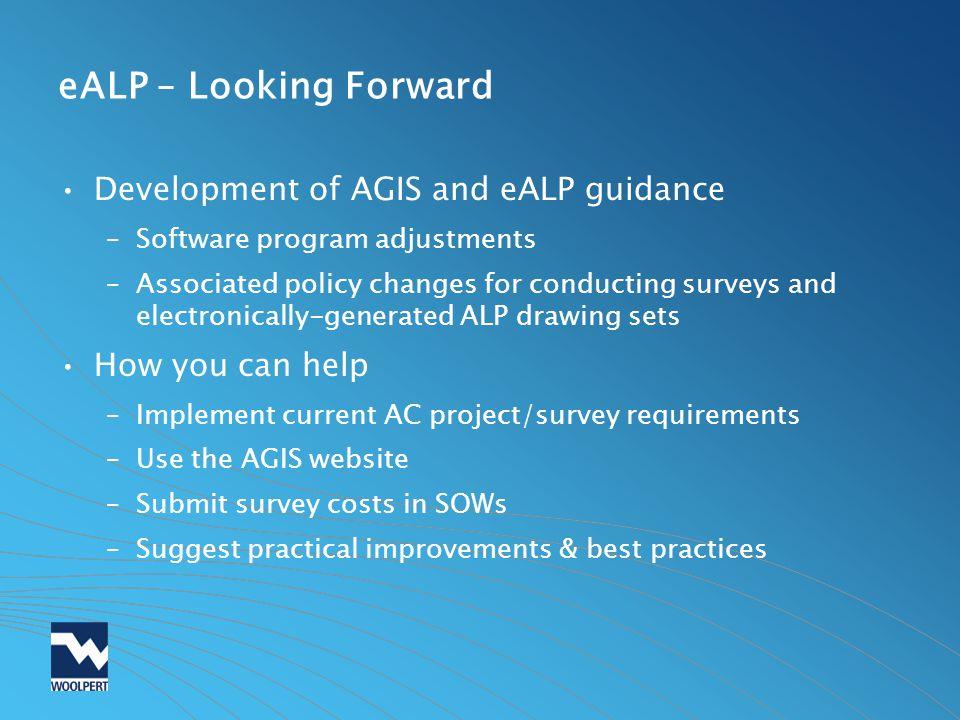 eALP – Looking Forward Development of AGIS and eALP guidance