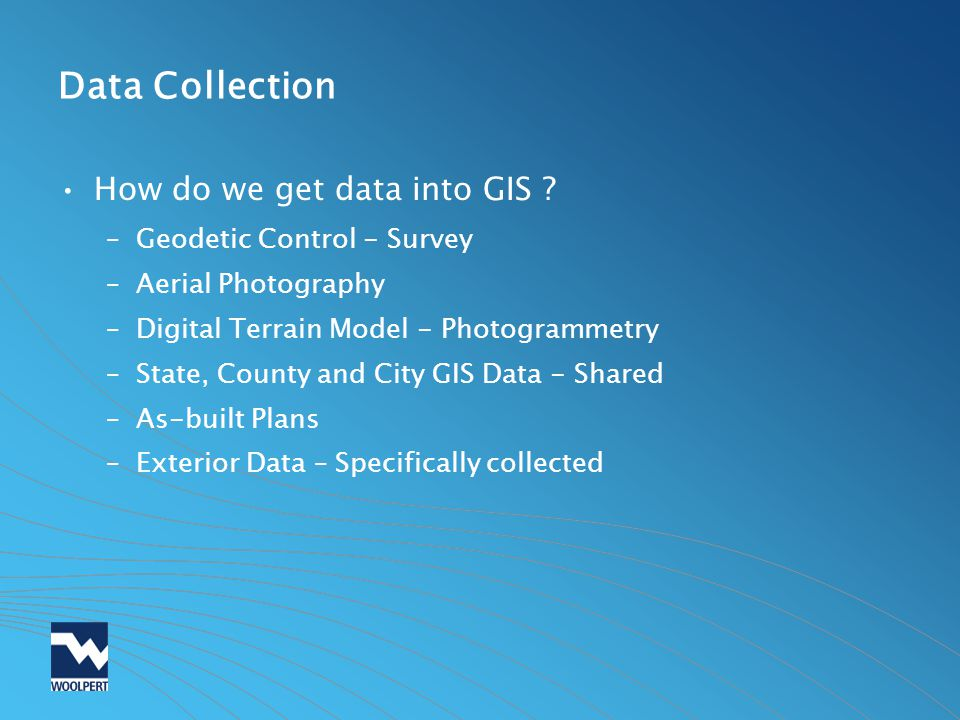 Data Collection How do we get data into GIS