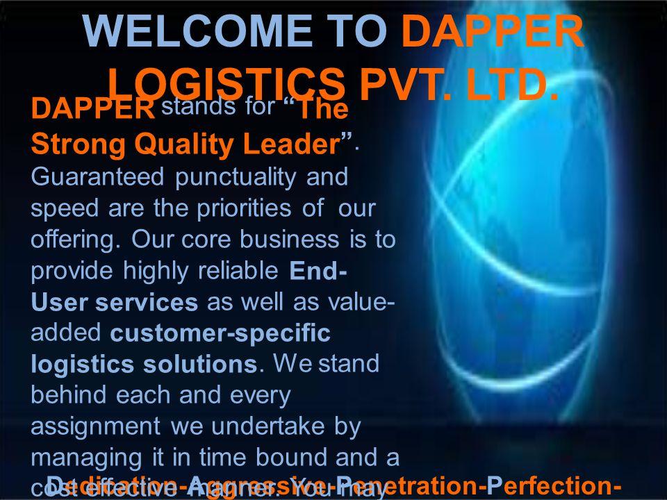 WELCOME TO DAPPER LOGISTICS PVT. LTD.