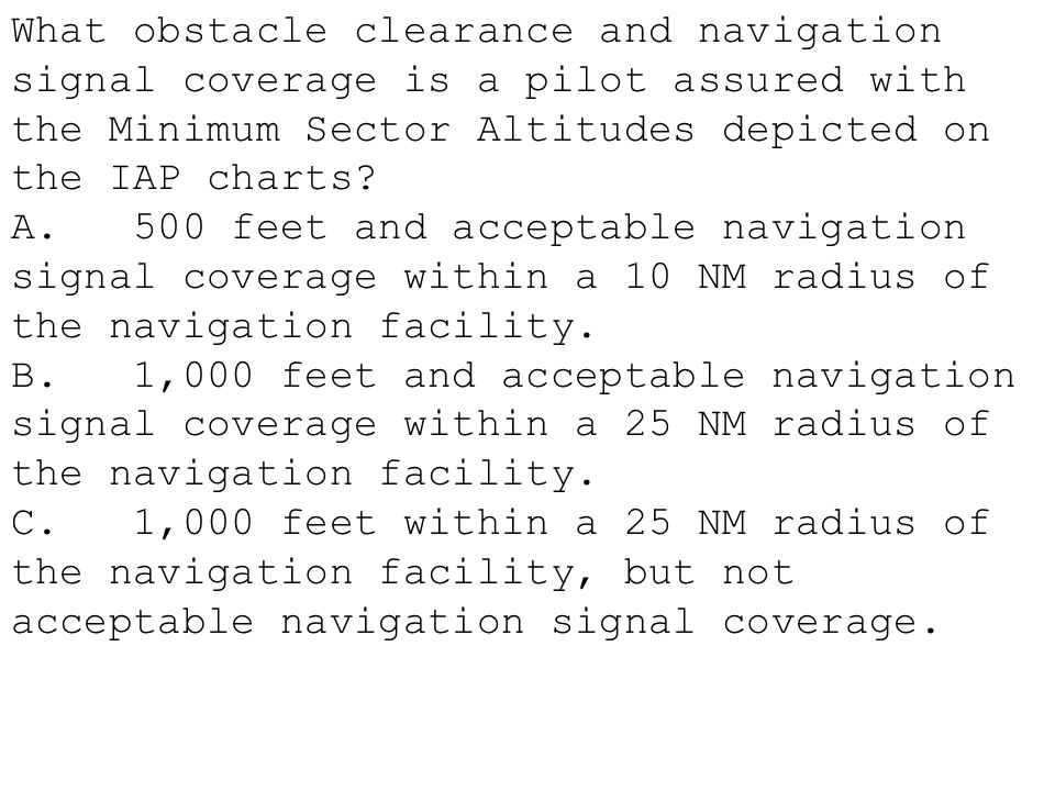 What obstacle clearance and navigation signal coverage is a pilot assured with the Minimum Sector Altitudes depicted on the IAP charts