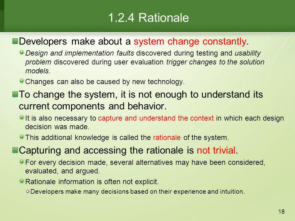 1.2.4 Rationale Developers make about a system change constantly.