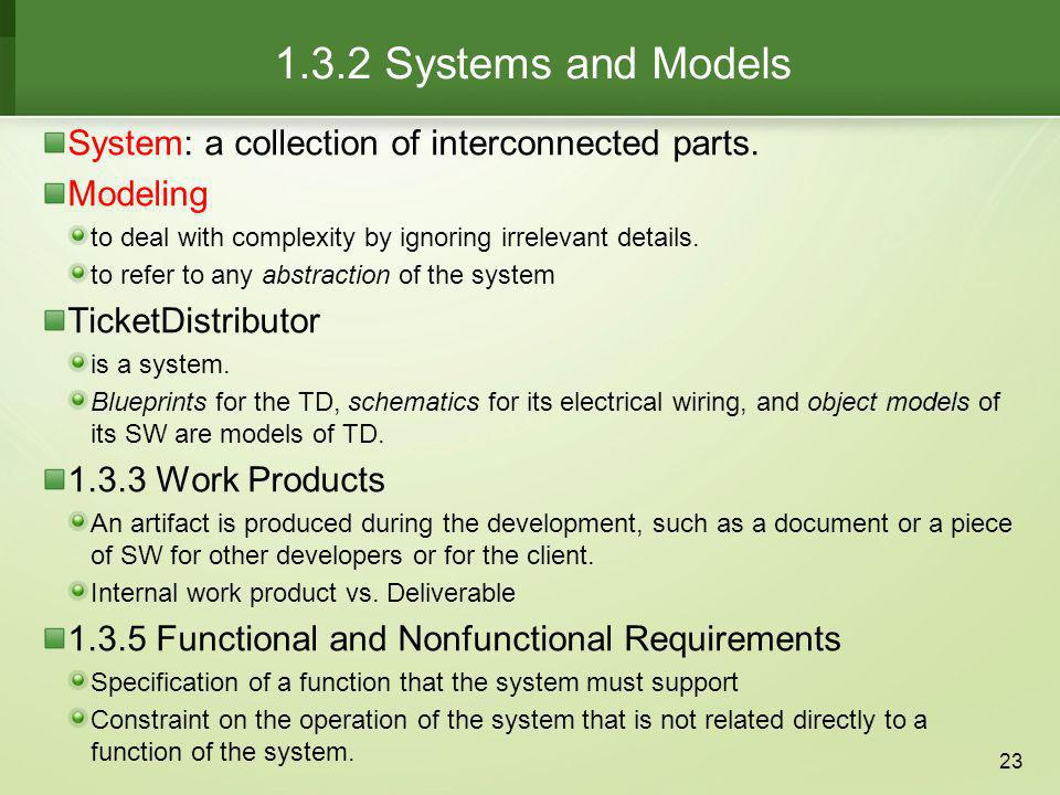 1.3.2 Systems and Models System: a collection of interconnected parts.