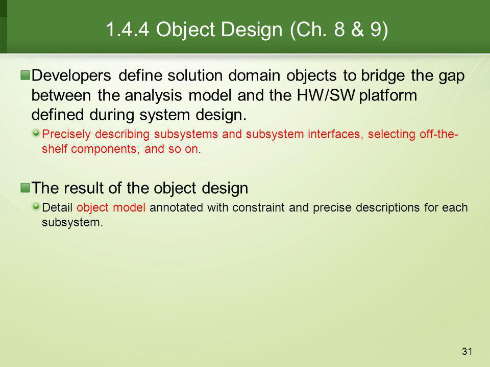 1.4.4 Object Design (Ch. 8 & 9)