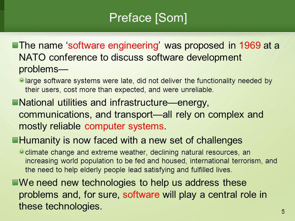 Preface [Som] The name 'software engineering' was proposed in 1969 at a NATO conference to discuss software development problems—