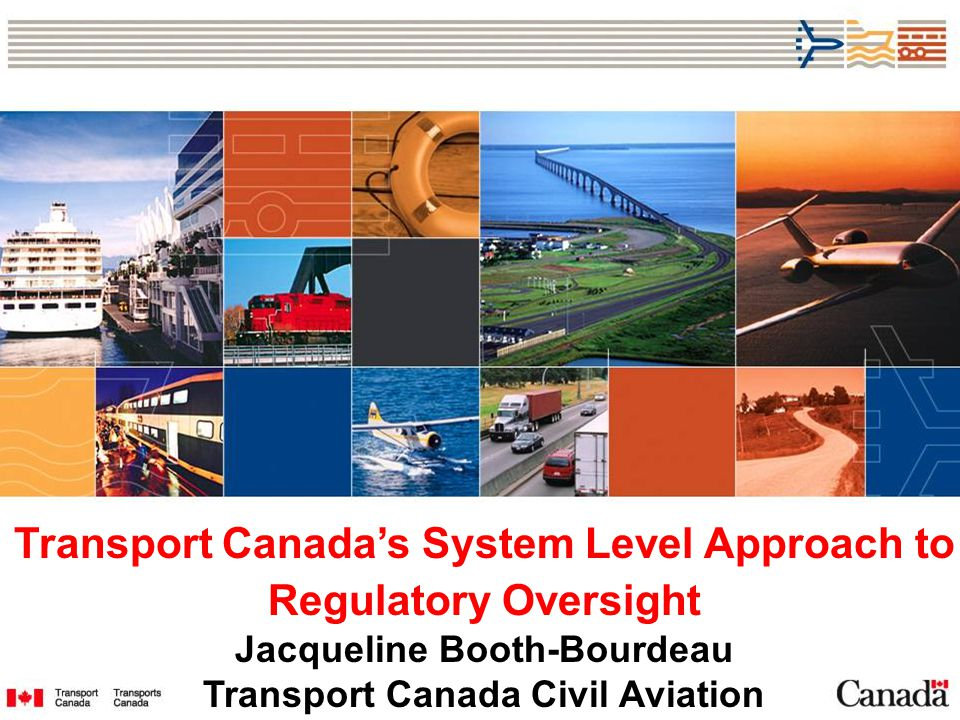 Transport Canada's System Level Approach to Regulatory Oversight