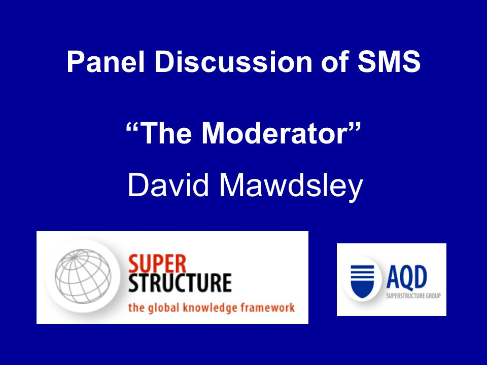Panel Discussion of SMS