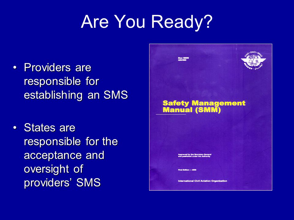 Are You Ready Providers are responsible for establishing an SMS