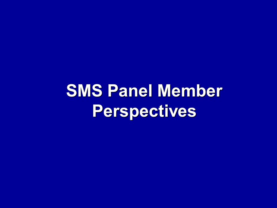 SMS Panel Member Perspectives