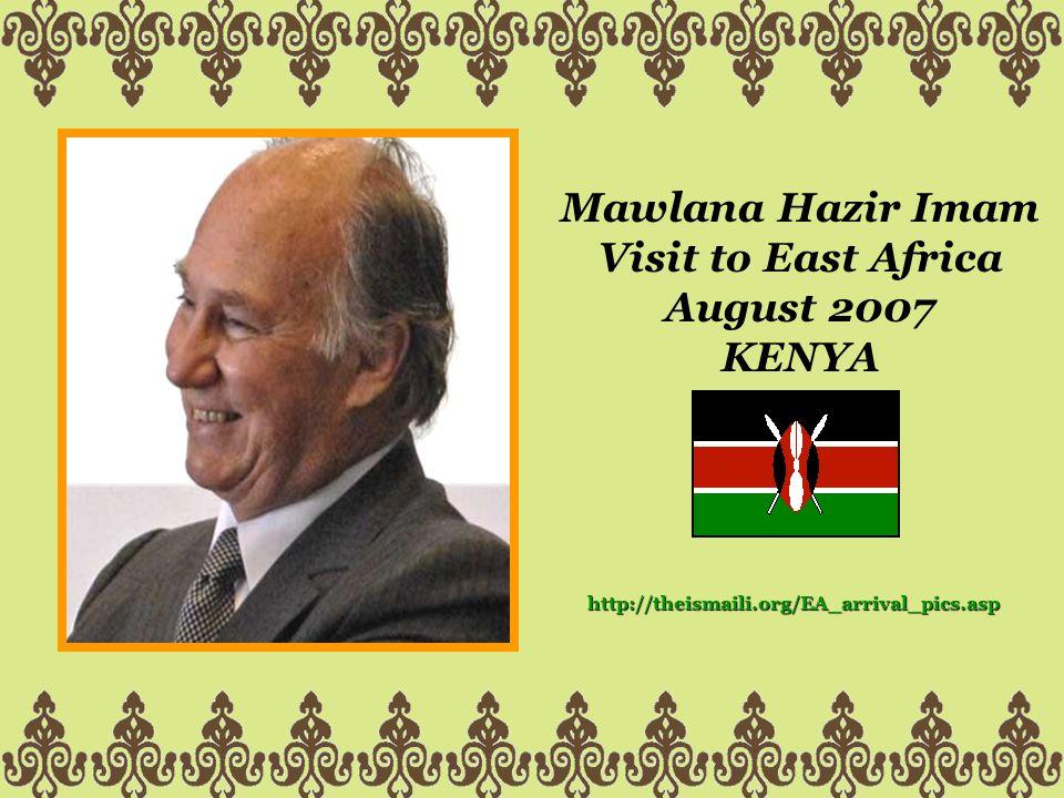 Mawlana Hazir Imam Visit to East Africa August 2007 KENYA