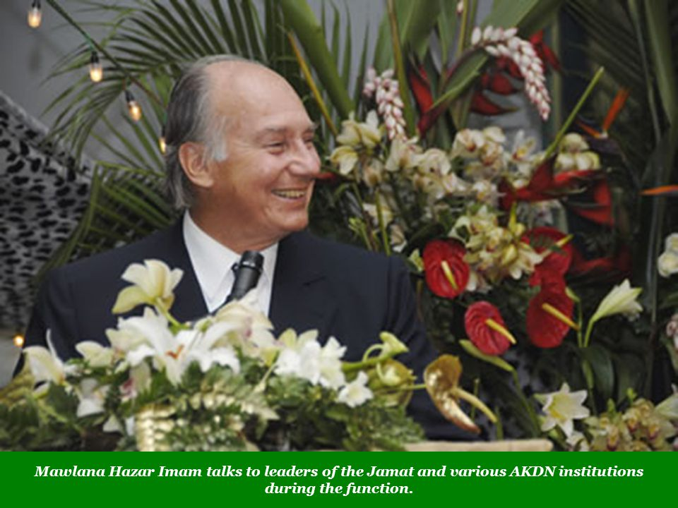Mawlana Hazar Imam talks to leaders of the Jamat and various AKDN institutions during the function.