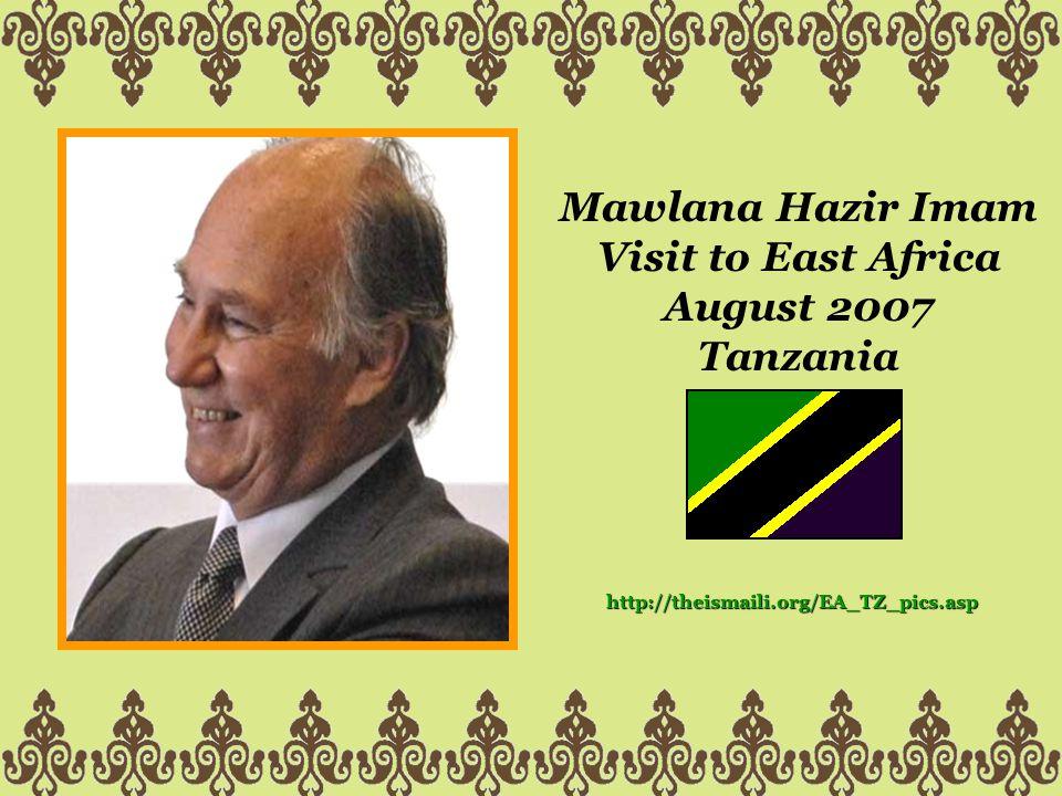 Mawlana Hazir Imam Visit to East Africa August 2007 Tanzania