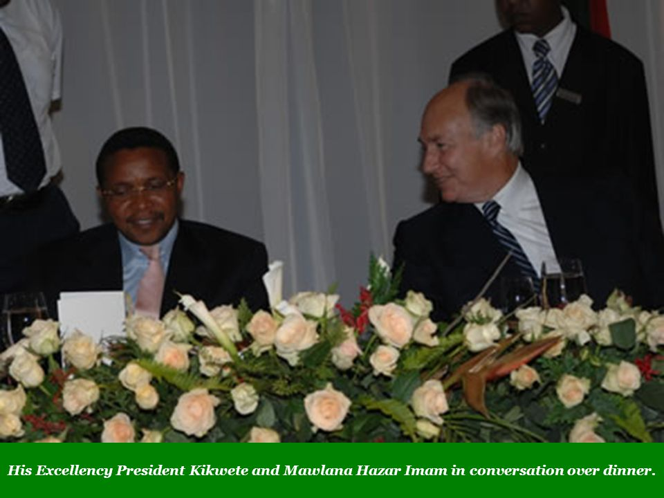 His Excellency President Kikwete and Mawlana Hazar Imam in conversation over dinner.