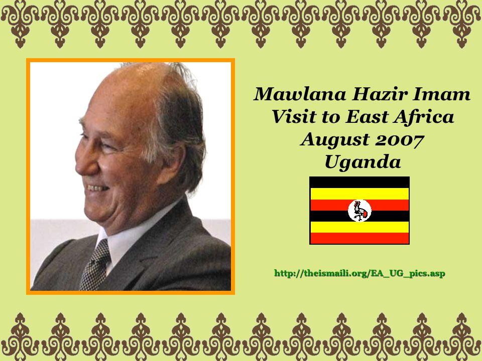 Mawlana Hazir Imam Visit to East Africa August 2007 Uganda