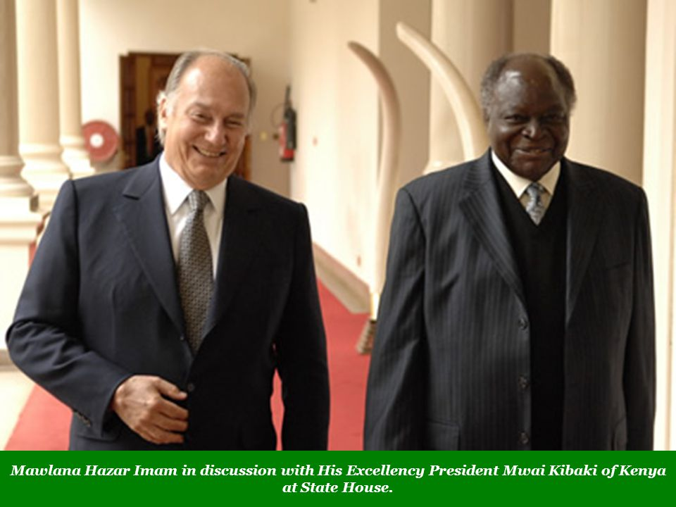 Mawlana Hazar Imam in discussion with His Excellency President Mwai Kibaki of Kenya at State House.