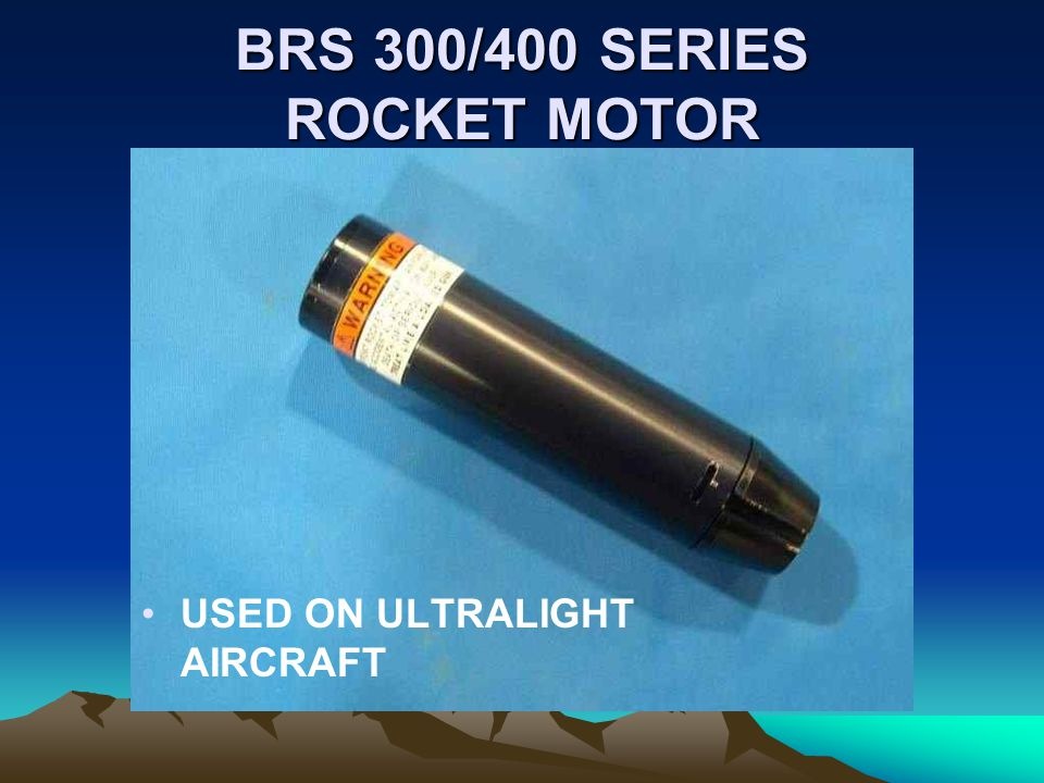 BRS 300/400 SERIES ROCKET MOTOR