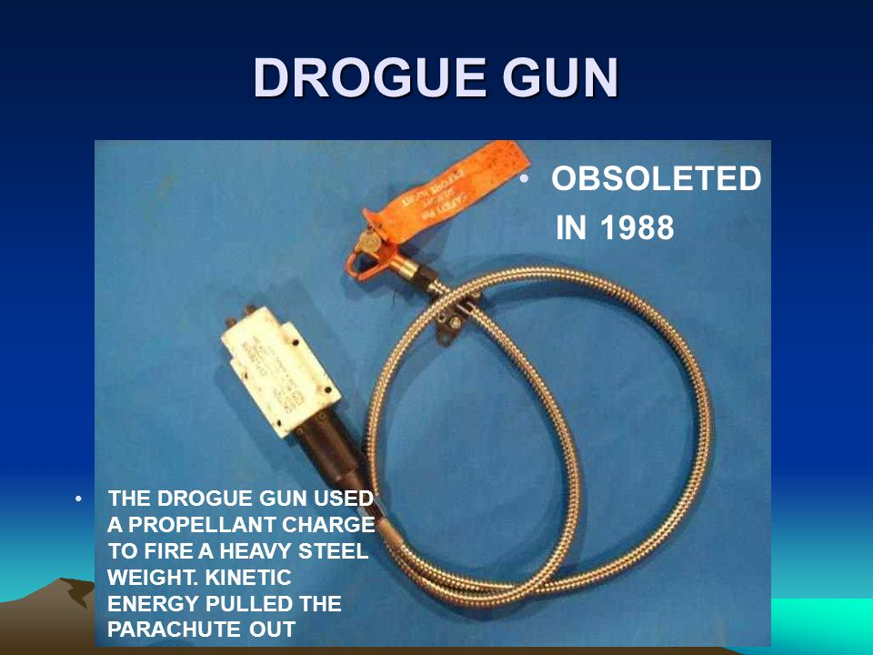 DROGUE GUN OBSOLETED IN 1988