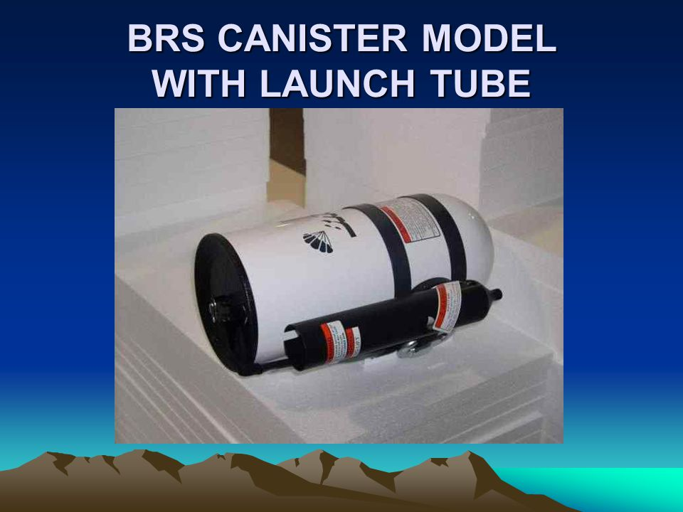 BRS CANISTER MODEL WITH LAUNCH TUBE