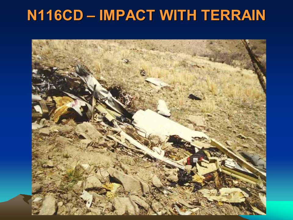 N116CD – IMPACT WITH TERRAIN